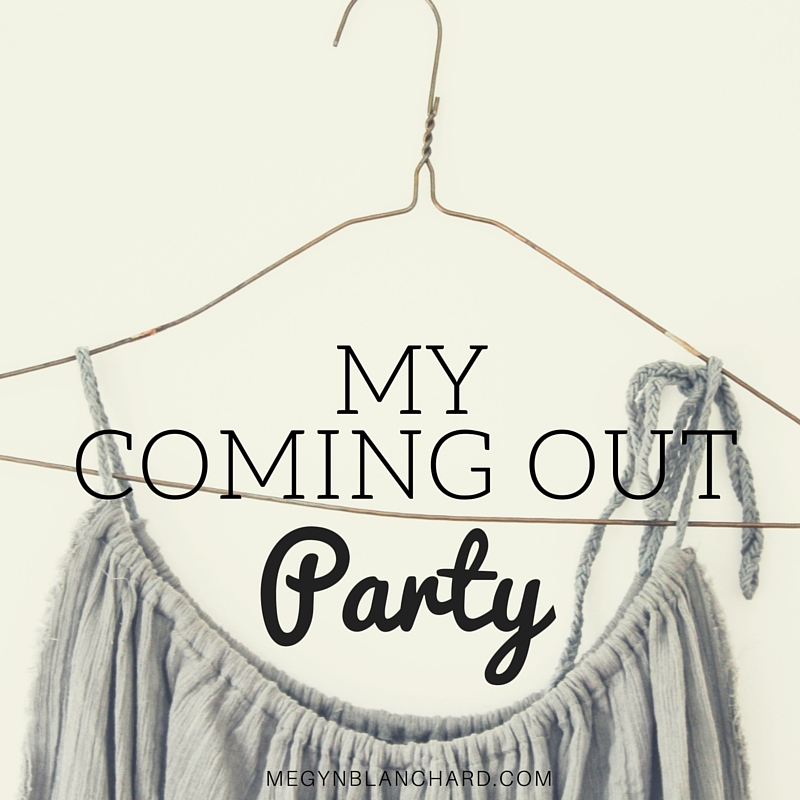 My coming out party