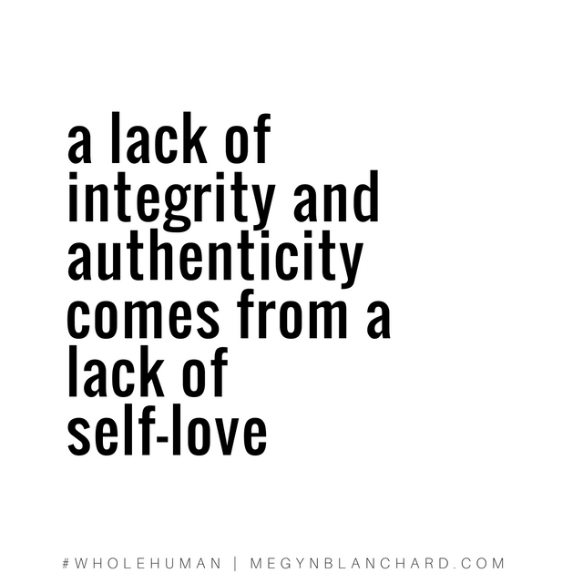 a-lack-of-integrity-and-authenticity-comes-from-a-lack-of-self-love